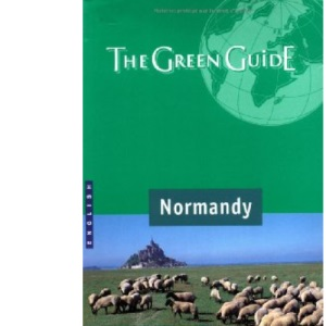Normandy Green Guide (Michelin Green Guides)