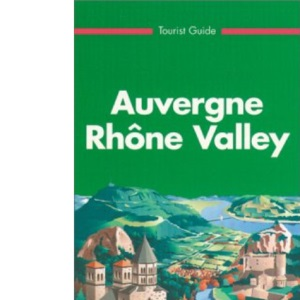 Michelin Green Guide: Auvergne, Rhone Valley (Michelin Green Tourist Guides)