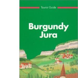 Michelin Green Guide: Burgundy-Jura (Michelin Green Tourist Guides (English))