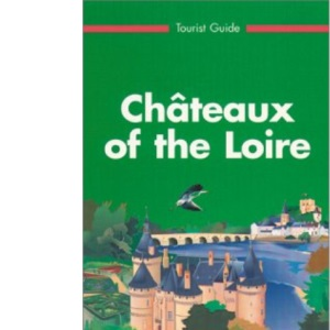 Michelin Green Guide: Chateaux of the Loire (Michelin Green Tourist Guides (English))
