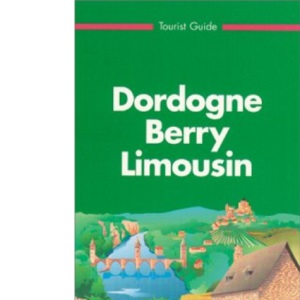 Michelin Green Guide: Dordogne, Berry, Limousin (Michelin Green Tourist Guides (English))