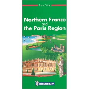 Michelin Green Guide: Northern France and the Paris Region (Michelin Green Tourist Guides)