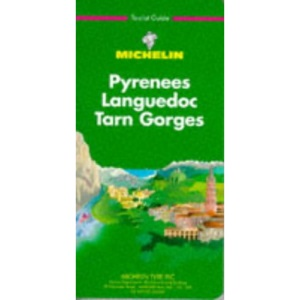 Michelin Green Guide: Pyrenees, Languedoc, Tarn, Gorges (Green tourist guides)
