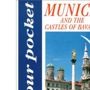In Your Pocket Munich and the Castles of Bavaria