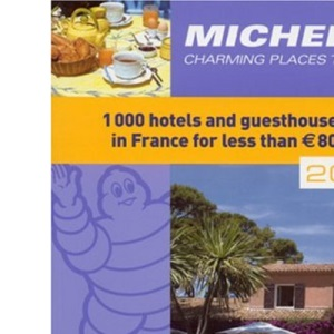 France - Charming Places to Stay 2004 2004 (Michelin Annual Guides)