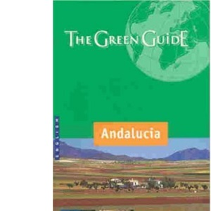 Andalucia Green Guide (Michelin Green Guides)