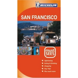 San Francisco Must Sees 2004 (Michelin Must Sees)