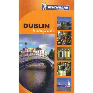 Dublin Miniguide 2004 (Michelin Mini-guides UK)