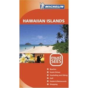 Hawaiian Islands Must See 2005 (Michelin Must Sees)