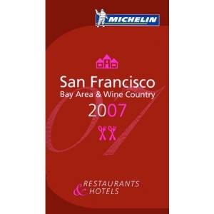 The Michelin Guide San Francisco 2007 2007
