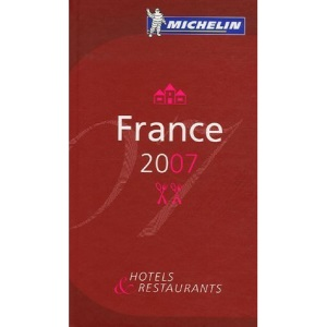 Michelin Guide France 2007: Hotels Et Restaurants (Michelin Guides)