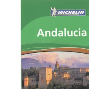 Andalucia 2007 (Michelin Green Guides)