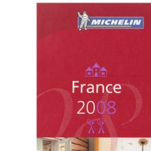 The Michelin Guide France 2008 (Michelin Guides)