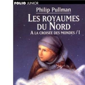A La Croisee DES Mondes: Les Royaumes Du Nord Tome 1