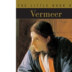 The Little Book of Vermeer (The Little Book Series)