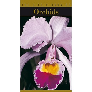 The Little Book of Orchids (The Little Book Series)