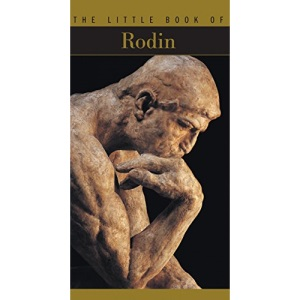 The Little Book of Rodin (The Little Book Series)