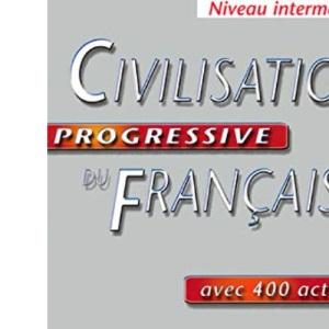 Civilisation Progressive Du Francais Avec 400 Activites: Niveau Intermediaire