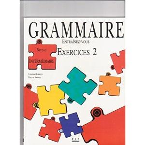 Entrainez-Vous: Grammaire: Niveau Intermediaire