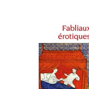 Fabliaux erotiques: textes de jongleurs des XIIe et XIIIe siecles (Ldp Let.Gothiq.)