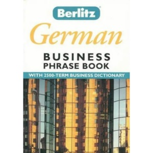 Business German (Berlitz Business Phrase Book & Dictionary)