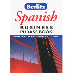 Business Spanish (Berlitz Business Phrase Book & Dictionary)