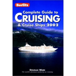 Berlitz Complete Guide to Cruising and Cruise Ships 2002 (Berlitz Complete Guide to Cruising & Cruise Ships)
