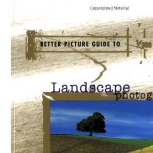 Landscape Photography (Better Picture Guides)