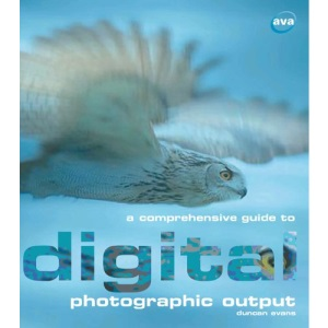 A Comprehensive Guide to Digital Photographic Output