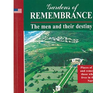 Gardens of Remembrance: The Men and Their Destiny