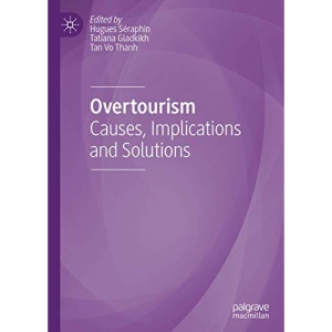 Overtourism: Causes, Implications and Solutions