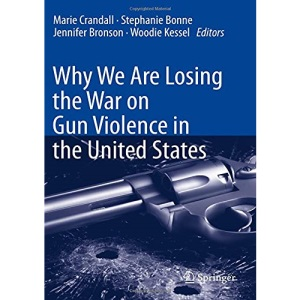 Why We Are Losing the War on Gun Violence in ...