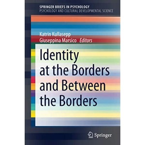 Identity at the Borders and Between the Borders (SpringerBriefs in Psychology)