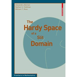 The Hardy Space of a Slit Domain (Frontiers in Mathematics)
