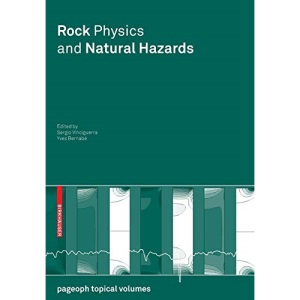 Rock Physics and Natural Hazards (Pageoph Topical Volumes)