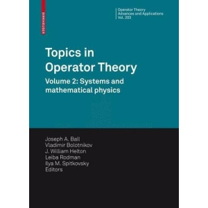 Topics in Operator Theory: Volume 2: Systems and Mathematical Physics (Operator Theory: Advances and Applications)