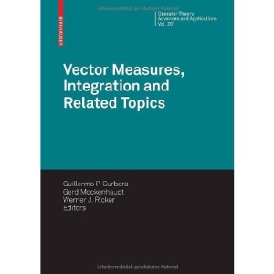 Vector Measures, Integration and Related Topics (Operator Theory: Advances and Applications)