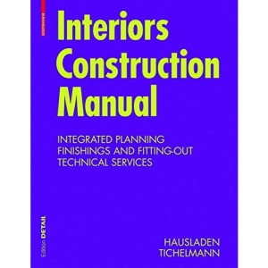 Interior Construction Manual: Integrated Planning, Finishings and Fitting-Out, Technical Services (Konstruktionsatlanten)