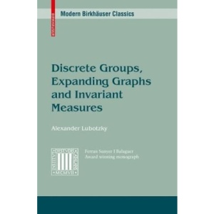 Discrete Groups, Expanding Graphs and Invariant Measures: Appendix by Jonathan D. Rogawski (Modern Birkhäuser Classics)