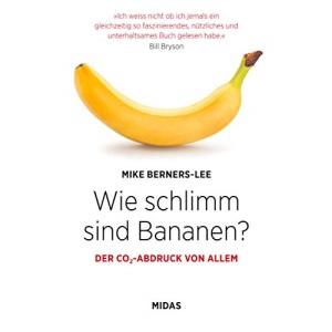 Wie schlimm sind Bananen?: Der CO2-Abdruck von allem