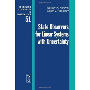 State Observers for Linear Systems with Uncertainty (De Gruyter Expositions in Mathematics)