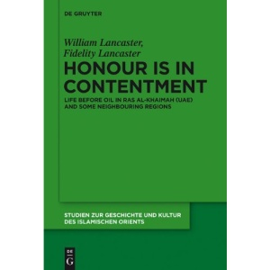 Honour in Contentment: Life Before Oil in Ras Al-Khaimah (UAE) and Some Neighbouring Regions (Studien zur Geschichte und Kultur des islamischen Orients)