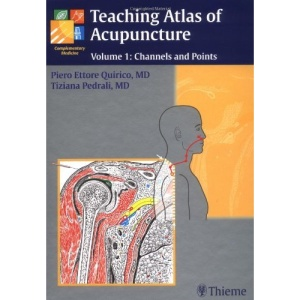 Teaching Atlas of Acupuncture: Channels and Points: Volume 1: Channels and Points v. 1