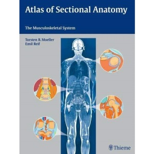 Atlas of Sectional Anatomy: The Musculoskeletal System