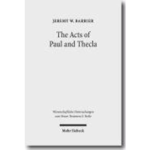 The Acts of Paul and Thecla: A Critical Introduction and Commentary (Wissenschaftliche Untersuchungen Zum Neuen Testament 2. Reihe)