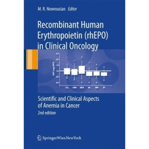 Recombinant Human Erythropoietin (rhEPO) in Clinical Oncology: Scientific and Clinical Aspects of Anemia in Cancer