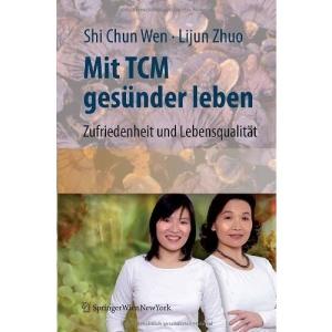 Mit Tcm Gesa1/4nder Leben: Zufriedenheit Und Lebensqualitat Fa1/4r Den Alltag: Zufriedenheit und Lebensqualität für den Alltag