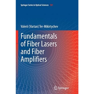 Fundamentals of Fiber Lasers and Fiber Amplifiers: 181 (Springer Series in Optical Sciences)