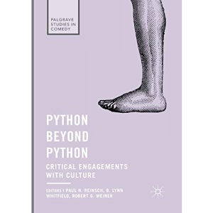 Python beyond Python: Critical Engagements with Culture (Palgrave Studies in Comedy)