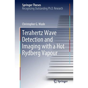 Terahertz Wave Detection and Imaging with a Hot Rydberg Vapour (Springer Theses)